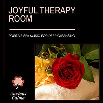 Joyful Therapy Room - Positive Spa Music For Deep Cleansing