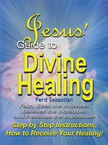 Jesus' Guide to Divine Healing (English Edition)