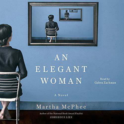 An Elegant Woman Audiobook By Martha McPhee cover art