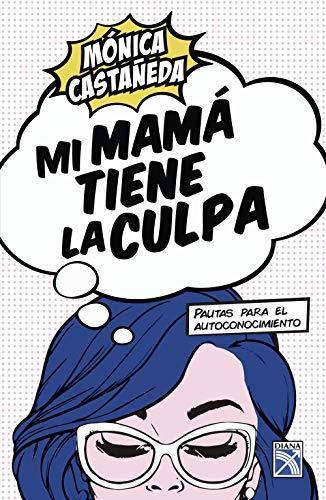 Mi mamá tiene la culpa (Fuera de colección) (Spanish Edition)