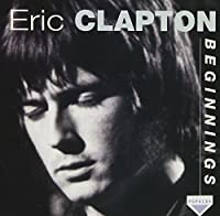 Beginnings by Eric Clapton (2010-12-21)