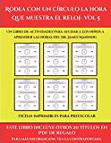 Fichas imprimibles para preescolar (Rodea con un círculo la hora que muestra el reloj- Vol 5): Este libro contiene 30 fichas con actividades a todo color para niños de 6 a 7 años (48)