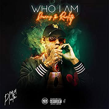 Who I Am : Dreams to Reality