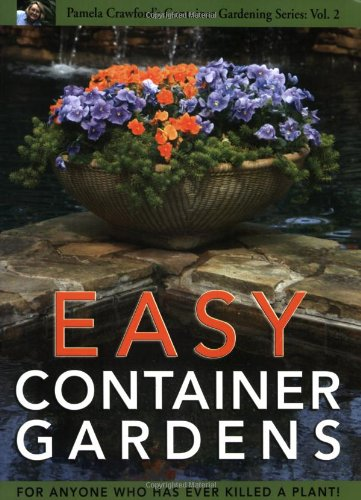 Compare Textbook Prices for Easy Container Gardens Pamela Crawford's Container Gardening, Vol.2 1st Edition ISBN 9780971222069 by Pamela Crawford