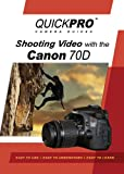 Shooting Video with the Canon 70D DVD by QuickPro Camera Guides
