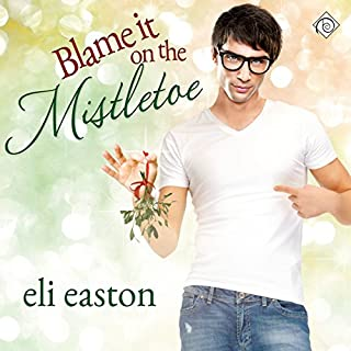Blame It on the Mistletoe                   By:                                                                                                                                 Eli Easton                               Narrated by:                                                                                                                                 Jason Frazier                      Length: 2 hrs and 38 mins     374 ratings     Overall 4.6