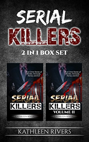 Serial Killers: True Crime Stories of Murder, Homicide, Horror, and Evil - 2 in 1 Box Set (Forensic Psychology, Criminal Psychology, Gary Ridgway, Ted ... Unsolved Mysteries) (English Edition)