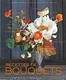 Recettes de bouquets - 100 compositions magiques