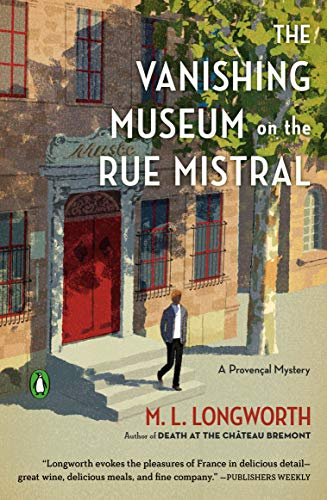 The Vanishing Museum on the Rue Mistral (A Provençal Mystery Book 9) by [M. L. Longworth]