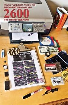 [2600 Magazine]の2600 Magazine: The Hacker Quarterly - Summer 2011 (English Edition)