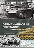 Buffetaut, Y: German Armor in Normandy (Casemate / Illustrated) - Yves Buffetaut