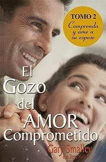 El Gozo Del Amor Comprometido: Tomo 2