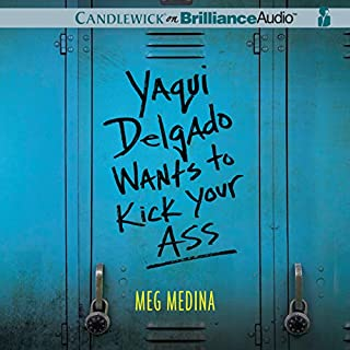 Yaqui Delgado Wants to Kick Your Ass                   Written by:                                                                                                                                 Meg Medina                               Narrated by:                                                                                                                                 Roxanne Hernandez                      Length: 6 hrs and 50 mins     Not rated yet     Overall 0.0