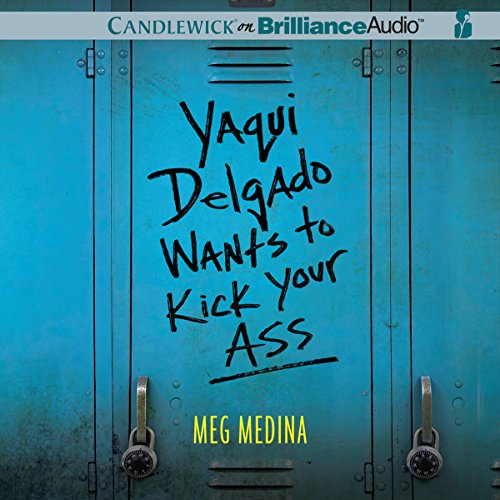 Yaqui Delgado Wants to Kick Your Ass audiobook cover art