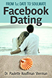 Facebook Dating:: From 1st Date to Soulmate (Online dating, finding love and a Relationship)