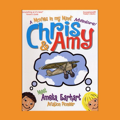Chris & Amy Meet Amelia Earhart, Air Pioneer audiobook cover art