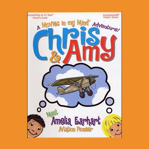 Chris & Amy Meet Amelia Earhart, Air Pioneer cover art