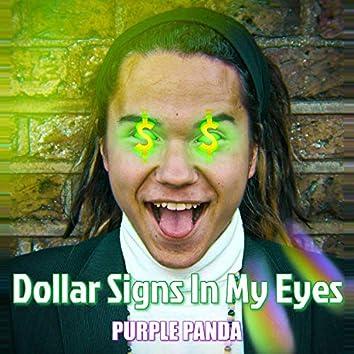 Dollar Signs in My Eyes