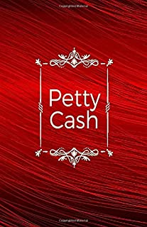Petty Cash: Simple Compact Daily Use Account Ledger Log Book Journal Record Tracker, Accounting Money Management Notebook Use to Manage Cash For ... with 120 pages (Cash flow Management)