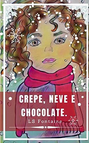 CREPE, NEVE E CHOCOLATE.