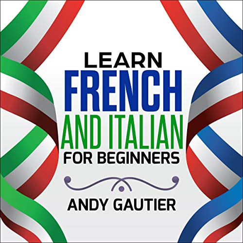 Learn French and Italian for Beginners audiobook cover art