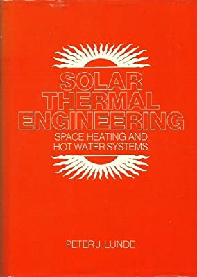 Solar thermal engineering: Space heating and hot water systems