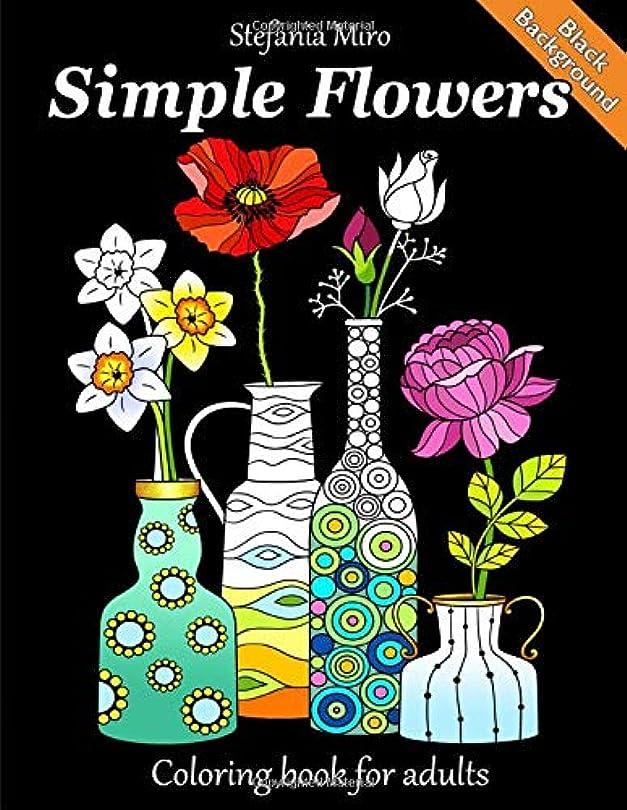 怖がって死ぬ倒産不適Simple Flowers Black Background: Coloring Book for Adults