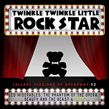 Lullaby Versions of Broadway V.2