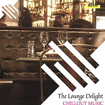 The Lounge Delight - Chillout Music