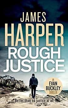 Rough Justice: An Evan Buckley Crime Thriller (Evan Buckley Thrillers Book 9) by [James Harper]