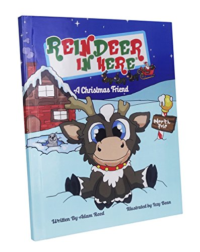 Reindeer In Here: A Christmas Friend - New 2018 Edition!