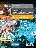 Corso di telecomunicazioni. Ediz. gialla. Ediz. Openschool. Per l'articolazione informatica degli Ist. tecnici industriali. Con ebook. Con espansione online. Con DVD-ROM: 1