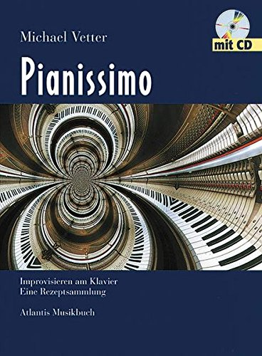 Pianissimo: Improvisieren am Klavier. Ausgabe mit CD.