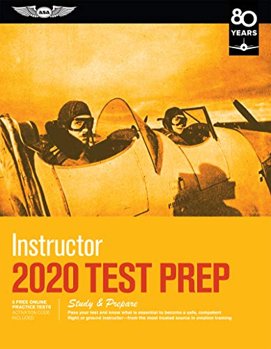 Instructor Test Prep 2020: Study & Prepare: Pass your test and know what is essential to become a safe, competent flight or ground instructor – from ... in aviation training (Test Prep Series)