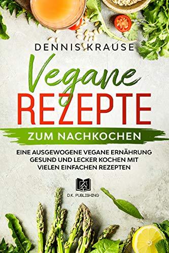 Ausgewogene vegane Ernährungsrezepte
