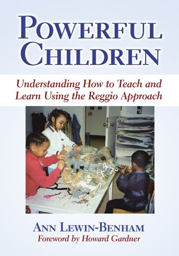 Powerful Children Understanding How To Teach And Learn Using The Reggio Approach Early Childhood Education Series