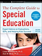 The Complete Guide to Special Education: Expert Advice on Evaluations, IEPs, and Helping Kids Succeed (Second Edition)