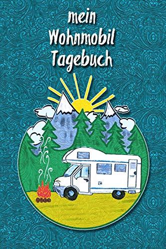 mein Wohnmobil Tagebuch: Ein Reisetagebuch zum selber schreiben für den nächsten Wohnmobil, Reisemobil, Camper, Caravan, WoMo und RV Road Trip - mit Ausfüllhilfe