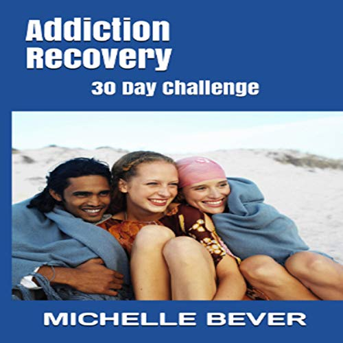 Addiction Recovery: 30 Day Challenge Titelbild