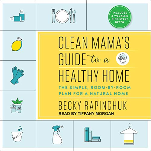 Clean Mama's Guide to a Healthy Home Audiobook By Becky Rapinchuk cover art