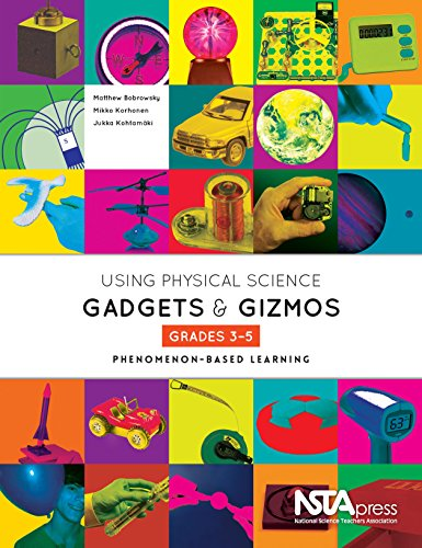 Using Physical Science Gadgets And Gizmos Grades 3 5 Phenomenon Based Learning