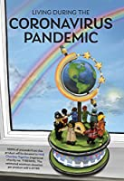 Living During the Coronavirus Pandemic: Poems, Artwork and Reflections by Children and Adults