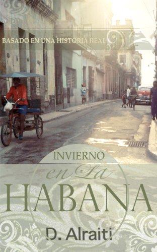 Invierno en La Habana: Basado en una historía real (Spanish Edition)