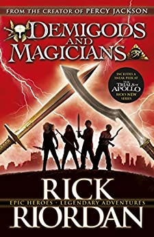 Demigods and Magicians: Three Stories from the World of Percy Jackson and the Kane Chronicles by [Rick Riordan]