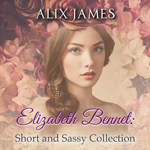 Elizabeth Bennet: Short and Sassy cover art