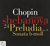 24 Preludes Op. 28/Sonata in B Minor