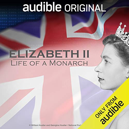 Elizabeth II: Life of a Monarch cover art