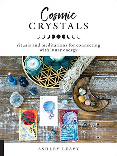 Cosmic Crystals: Rituals and Meditations for Connecting With Lunar Energy (English Edition)