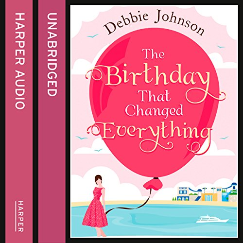 The Birthday That Changed Everything audiobook cover art