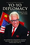 Yo-Yo Diplomacy: An American Columnist Tackles The Ups-and-Downs Between China and the US